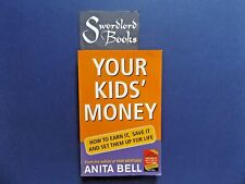 | @Oz |  YOUR KIDS' MONEY : Set them up for Life By Anita Bell (2005) SC, SIGNED