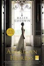 The American Heiress: A Novel by Goodwin, Daisy Paperback Book