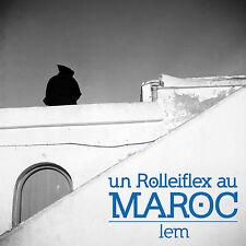 LEM / UN ROLLEIFLEX AU MAROC morocco livre photo book new neuf france