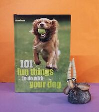 Alison Smith: 101 Fun Things To Do With Your Dog/dogs & play/pets/animal care