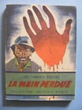 Joel Townsley Rogers La Main Perdue Editions Boursiac Coll Crimes et Alibis 1947