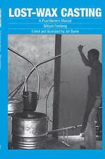 Lost-wax Casting: A practitioners manual, Very Good Condition Book, Feinberg, Wi