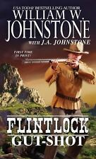 Gut-Shot (Flintlock) by Johnstone, J.A., Johnstone, William W., Good Book