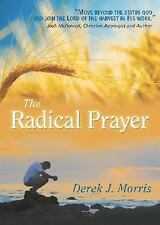 The Radical Prayer: Will You Respond to the Appeal of Jesus?-ExLibrary