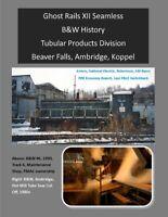 Ghost Rails XII Seamless B&W History Beaver Falls Ambridge Koppel Beaver Ellwood