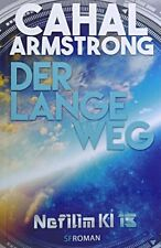 Der lange Weg: Nefilim KI 13 von Armstrong, Cahal