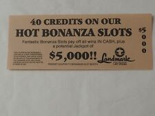 SCARCE Orig.40 Credits on our Hot Bonanza Slots Voucher LANDMARK HOTEL & CASINO