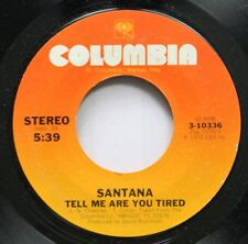 Rock Nm! 45 Santana - Tell Me Are You Tired / Let It Shine On Columbia