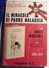 LIBRO IL MIRACOLO DI PADRE MALACHIA BRUCE MARSHALL LONGANESI 1966