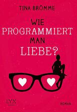 Wie programmiert man Liebe? von Tina Brömme (2016, Taschenbuch)