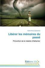 Liberer les Memoires du Passe by Lesperance Gizele Anne (2014, Paperback)