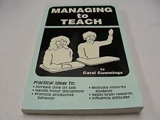 Managing to Teach : A Guide to Classroom Management by Carol Cummings (1996, Pap