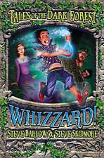 Whizzard! (Tales of the Dark Forest, Book 2), Skidmore, Steve, Barlow, Steve, Ne
