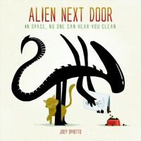 Alien Next Door: In Space, No One Can Hear You Clean [New Book] Hardcover, Ill