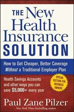 The New Health Insurance Solution: How to Get Cheaper, Better Coverage Without a