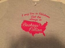 I may live In Oklahoma But I'm Always In Buckeye Nation 3xl