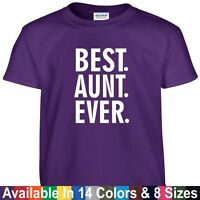 Best AUNT Ever T Shirt Mothers Day Birthday Mom Auntie Gift Tee T Shirt