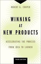Winning at New Products: Accelerating the Process from Idea to Launch, Third Ed