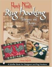 Punch Needle Rug Hooking: Techniques and Designs (Schiffer Book for Designers…