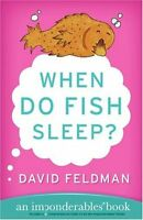 When Do Fish Sleep? : An Imponderables Book (Imponderables Books) by David Feldm
