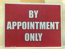 "2x "" BY APPOINTMENT ONLY "" signs with water proof laminate Letter size"