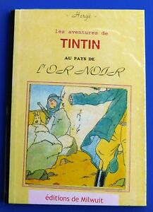 Tintin au Pays de l'OR NOIR. Editions de Milwuit. 58 pages n&blanc PT VINGTIÈME
