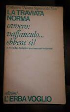 """La traviata norma, ovvero: vaffanculo...ebbene sì! """"Nostra Signora dei Fiori"""""""