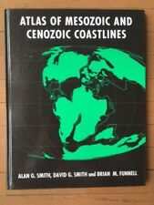 1994 Atlas of Mesozoic and Cenezoic Coastlines – Smith & Funnell
