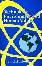 Technology, Environment, and Human Values by Barbour, Ian G.