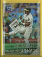 Rickey Henderson 2019 Topps Chrome Update 150 Years Refractors A's Athletics HOF