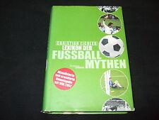 Christian Eichler  Lexikon der Fussballmythen - gebunden Fussball Fußballspiel