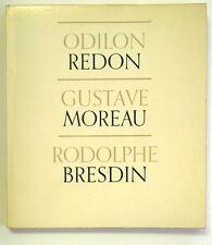 Odikon Redon; Gustave Moreau; Rodolphe Bresdin (MOMA Exhibition) by John Rewald