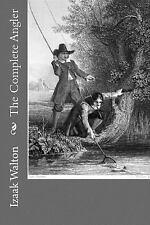 Complete Angler: By Walton, Izaak Gouveia, Andrea
