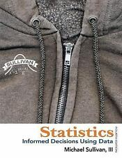 Statistics: Informed Decisions Using Data by Michael, III Sullivan 2011