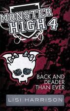 Harrison, Lisi - Monster High 04: Back and Deader Than Ever