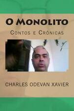 O Monolito : Contos e Crônicas by Charles Xavier (2014, Paperback)