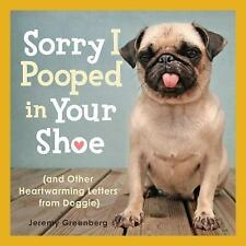 Sorry I Pooped in Your Shoe and Other Heartwarming Letters from Doggie