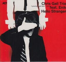 CHRIS GALL TRIO feat. ENIK / Hello Stranger  (NEU! Original verschweißt)