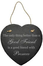 FUN GOOD FRIEND WITH PROSECCO WINE DRINK SLATE SIGN PLAQUE FRIENDSHIP HOME GIFT