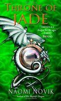 Throne of Jade (Temeraire, Book 2) by Naomi Novik