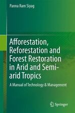Afforestation, Reforestation and Forest Restoration in Arid and Semi-Arid...
