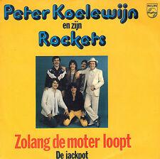 """PETER KOELEWIJN & ZIJN ROCKETS – Zolang De Motor Loopt (1982 SINGLE 7"""")"""