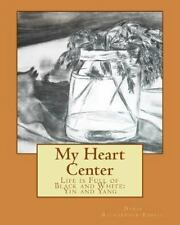 My Heart Center : Life Is Full of Black and White: Yin and Yang by Doris...