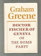 Doctor Fischer of Geneva or The Bomb Party, Graham Greene, 1st UK edt, hardcover