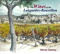 THE WINES OF THE LANGUEDOC-ROUSSILLON - WENDY GEDNEY
