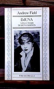 Djuna : vita e tempi di Djuna Barnes - Andrew Field - Frassinelli, 1984