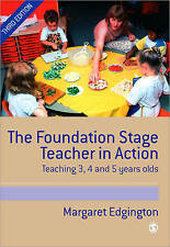 The Foundation Stage Teacher in Action: Teaching 3, 4 and 5 year olds by Margaret Edgington (Paperback, 2004)