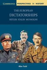 The European Dictatorships: Hitler, Stalin, Mussolini (cambridge Perspectives...