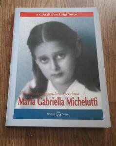 Una Piccola Contemplativa Friulana: Maria Gabriella Michelutti Don Luigi Turco