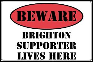 Beware Brighton Supporter Lives Here Home Wall Door Man Cave Plaque 1332